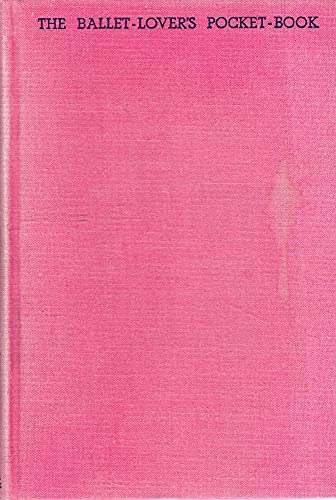 9780394408026: The Ballet-Lover's Pocket-Book: Technique Without Tears for the Ballet-Lover