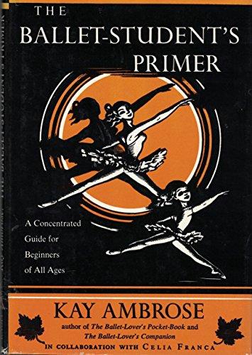 The Ballet Student's Primer: Kay Ambrose, Celia