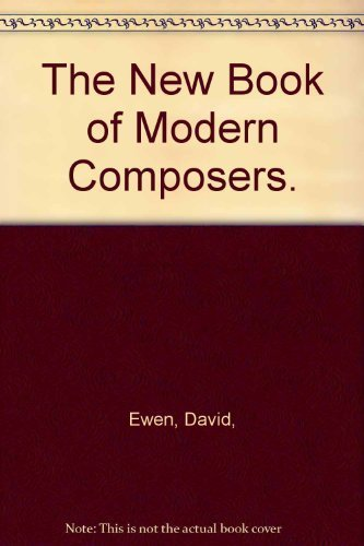 9780394408439: The New Book of Modern Composers.