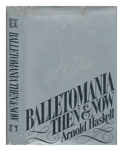 9780394409153: Balletomania then and now