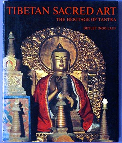 TIBETAN SACRED ART: THE HERITAGE OF TANTRA - Lauf, Detlef Ingo