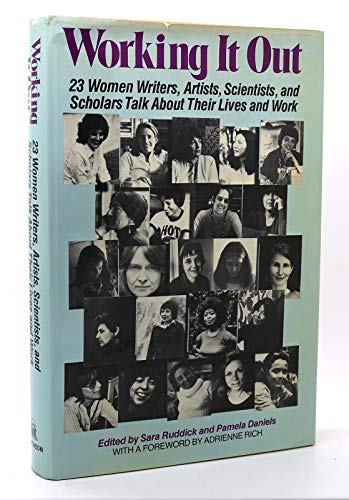 9780394409368: Working It Out: 23 Women Writers, Artists, Scientists, and Scholars Talk About Their Lives and Work