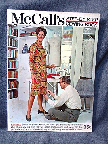 9780394410036: McCall's Step by Step Sewing Book; Revised Guide to Smart Sewing.