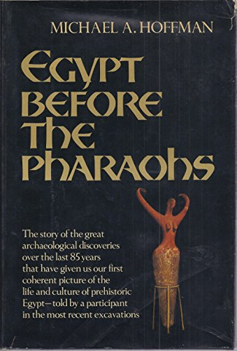 EGYPT BEFORE PHARAOHS: Hoffman, Michael A.