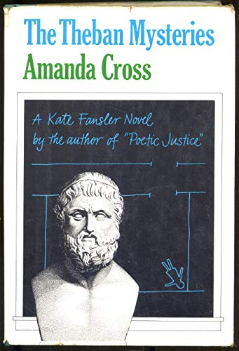 THE THEBAN MYSTERIES: Cross, Amanda (pseudonym of Carolyn G. Heilbrun)