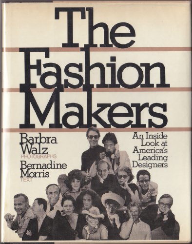 The Fashion Makers An Inside Look at America's Leading Designers
