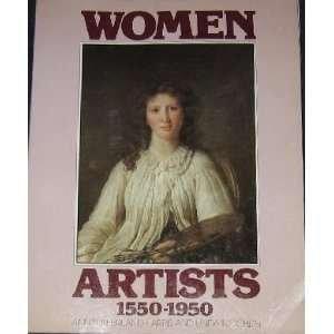Women Artists: 1550-1950. - Harris, Ann Sutherland & Linda Nochlin.