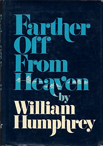 Farther Off From Heaven (SIGNED): Humphrey, William