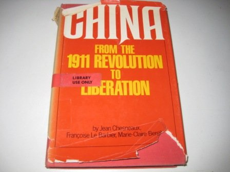 9780394411934: CHINA FROM THE 1911 REVOLUTION (The Pantheon Asia library)