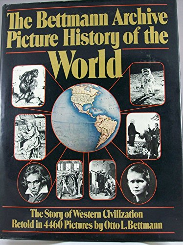 9780394412016: The Bettmann Archive Picture History of the World: The Story of Western Civilization Retold in 4460 Pictures