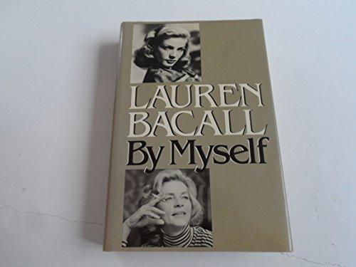 Lauren Bacall by Myself: Lauren Bacall