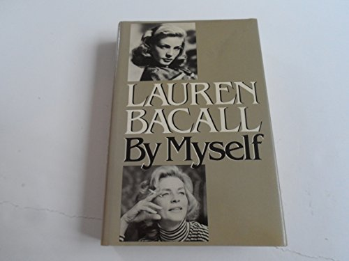 By Myself: Bacall, Lauren