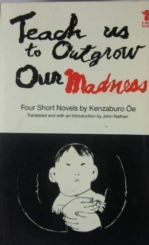 9780394413389: Teach us to Outgrow Our Madness: Four Short Novels