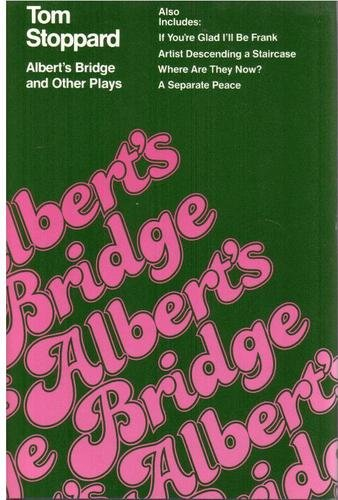 Albert's Bridge and Other Plays: Stoppard, Tom