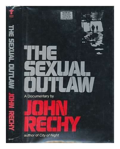 Sexual Outlaw: A Documentary (Signed): Rechy, John
