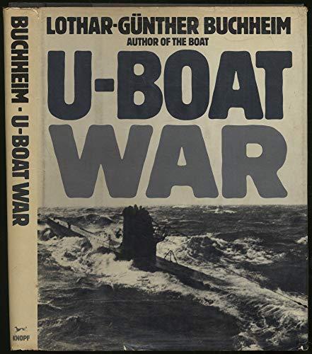 U-Boat War: Buchheim, Lothar-Gunther