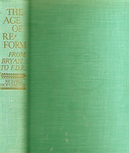 9780394414423: The Age of Reform: From Bryan to F.D.R.
