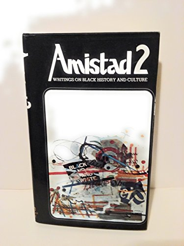 Amistad 2: Writings on Black History and Culture: Williams, John A. And Charles F. Harris, Eds.