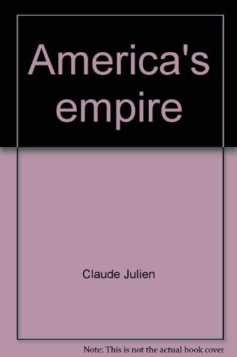 America's Empire.: Julien, Claude; Bruce, Renaud(translator).