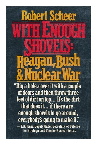 9780394414829: With Enough Shovels: Reagan, Bush, and Nuclear War