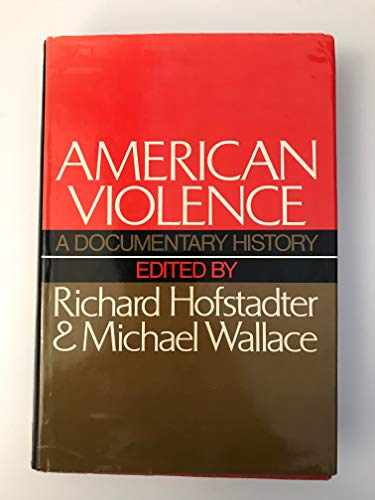 9780394414867: American violence;: A documentary history,