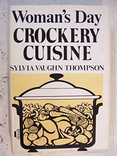 Woman's day crockery cuisine: Slow-cooking recipes for: Sylvia Vaughn Sheekman