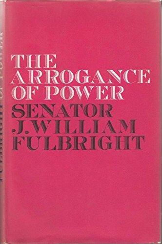 9780394416151: Arrogance of Power