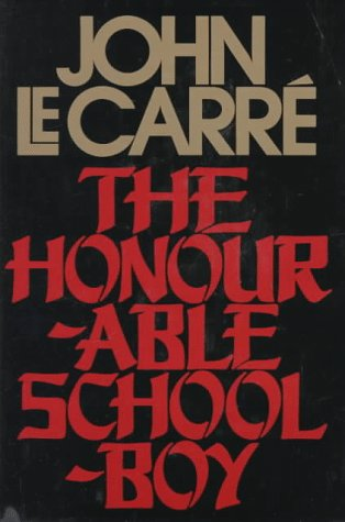 The Honourable Schoolboy: Le Carre, John