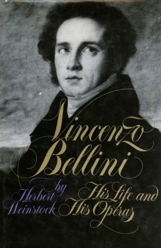 9780394416564: Vincenzo Bellini: His Life and His Operas