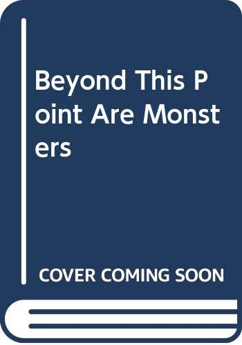9780394416632: Beyond This Point Are Monsters