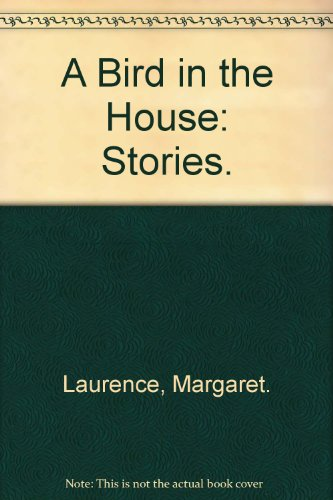 9780394416960: A Bird in the House: Stories.