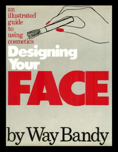 9780394419084: Designing Your Face: An Illustrated Guide to Using Cosmetics