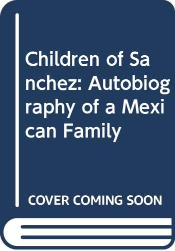 9780394419220: Children of Sanchez: Autobiography of a Mexican Family