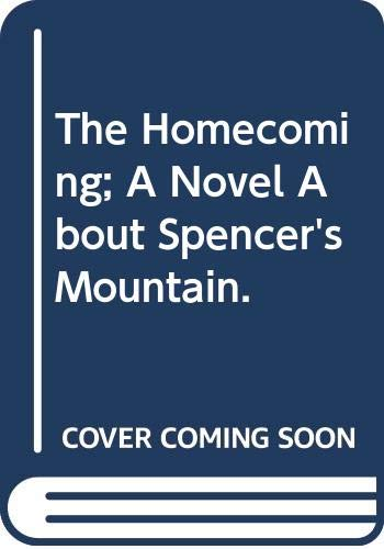The Homecoming; A Novel About Spencer's Mountain. (9780394419299) by Hamner, Earl