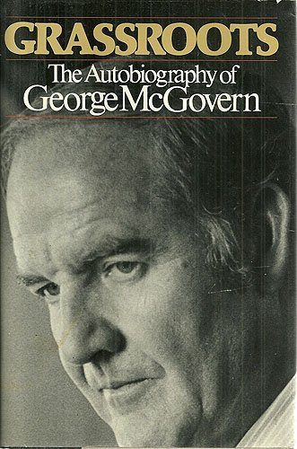 9780394419411: Grassroots: The Autobiography of George McGovern