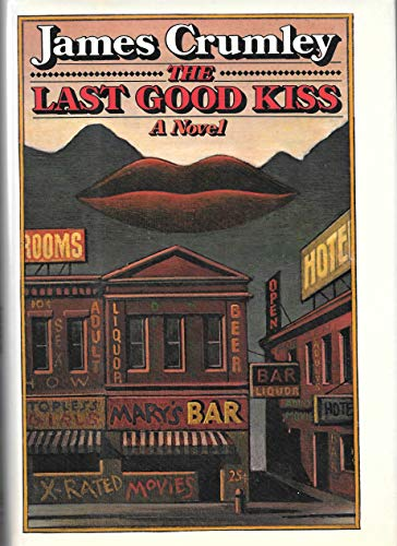 The Last Good Kiss.: Crumley, James.
