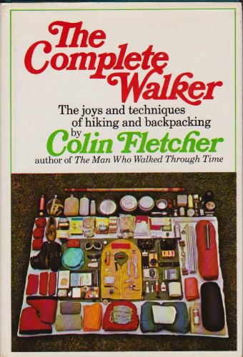 9780394420004: The Complete Walker: The Joys and Techniques of Hiking and Backpacking