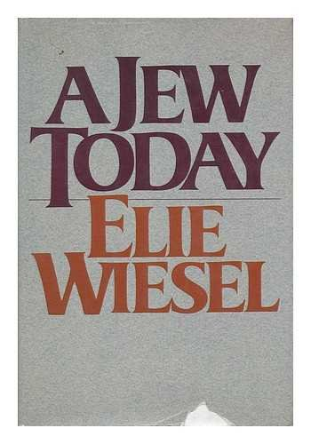 A Jew Today: Wiesel, Elie