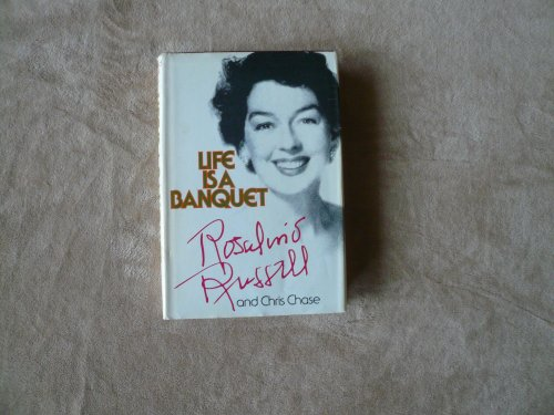 Life Is a Banquet : The Autobiography: Chris Chase; Rosalind