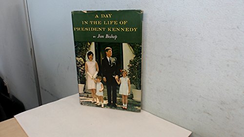 A Day In The Life Of President Kennedy: Bishop, Jim