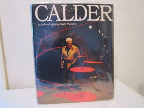 9780394421421: Calder; an autobiography with pictures