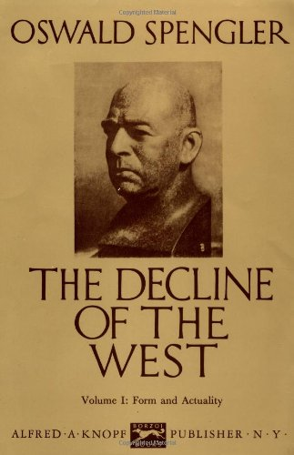 9780394421797: The Decline of the West, Vol. 1: Form and Actuality