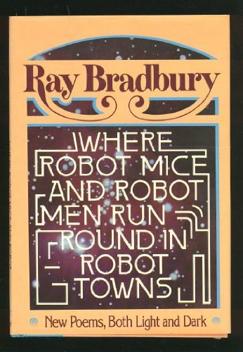 9780394422060: Where Robot Mice and Robot Men Run Round in Robot Towns
