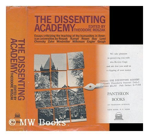 The Dissenting Academy: Roszak, Theodore, editor