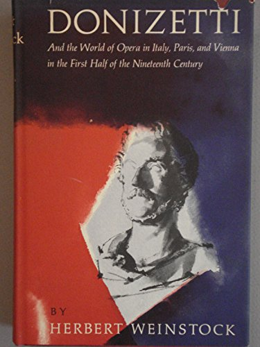 9780394422374: Donizetti and the World of Opera in Italy, Paris and Vienna in the First Half of the Nineteenth Century.