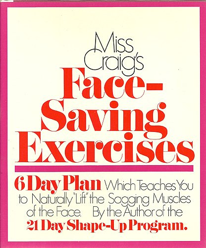 9780394424125: Miss Craig's Face-Saving Exercises; A 6-Day Plan Which Teaches You How to Naturally Lift the Sagging Muscles of the Face