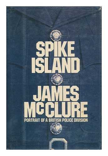 9780394424460: Spike Island: Portrait of a British Police Division