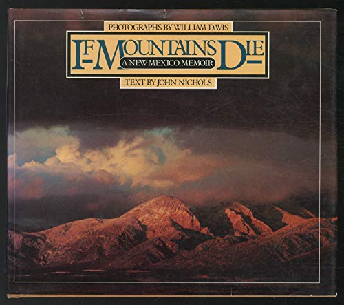 If Mountains Die: John Nichols