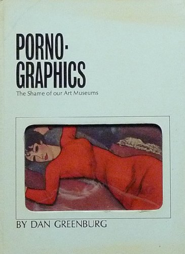 9780394424835: Porno-Graphics : The Shame of Our Art Museums