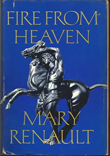 9780394424927: Fire from Heaven. (The Novels of Alexander the Great)